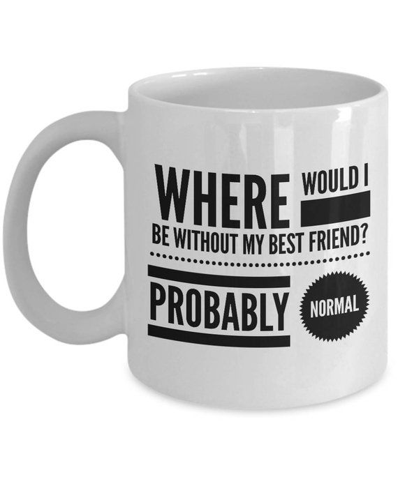 4b9d7ee0c23 Best Friend Mug, Funny Valentines Day Gift For Him or Her, Friends ...