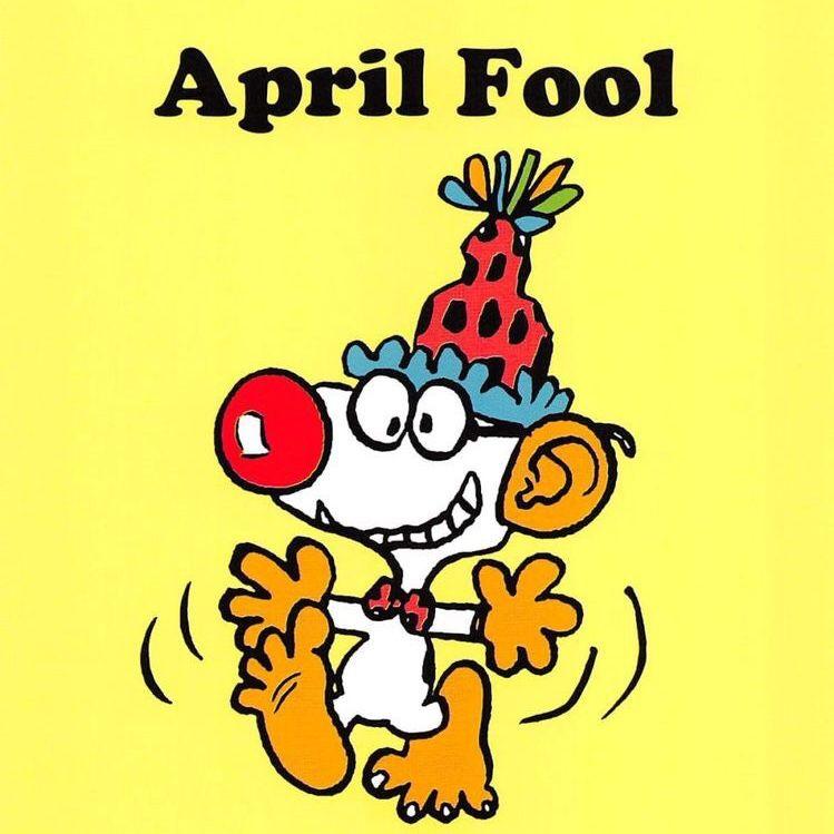 Don T Forget Don T Get Fooled Lol Funny April Fools Pranks Snoopy April Fools