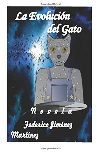La Evolucion Del Gato: Ya No Estaremos Solos...Esta Confirmado, Vol. 1 (Spanish Edition) by Federico Jimenez Martinez http://www.amazon.com/dp/1502514648/ref=cm_sw_r_pi_dp_oyarub0YDX5Z4