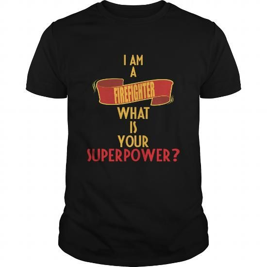 Firefighter  I am a Firefighter what is your superpower => Check out this shirt or mug by clicking the image, have fun :) Please tag, repin & share with your friends who would love it. #firefightermug, #firefighterquotes #firefighter #hoodie #ideas #image #photo #shirt #tshirt #sweatshirt #tee #gift #perfectgi