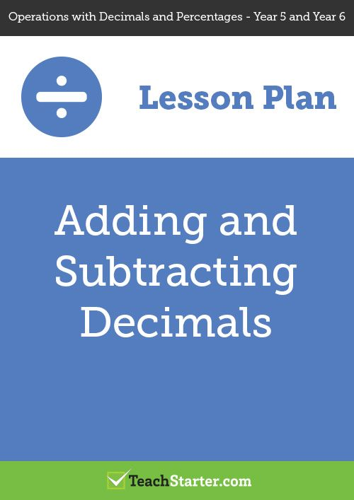 Adding and Subtracting Decimals Lesson Plan | Maths - Year 5 ...