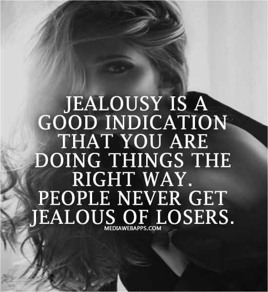 Jealousy Must Be Doing Something Right Jealousy Quotes Words