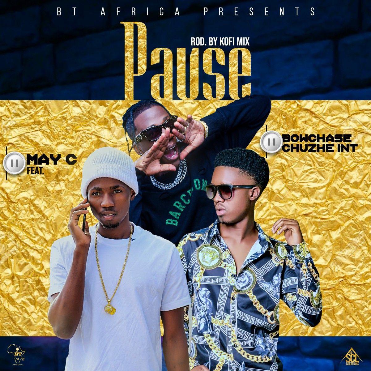 Download May C Ft Bow Chase Chuzhe Int Pause Prod Kofi Mix Wapbaze Nigerian Music Videos Latest Music Videos Latest Music