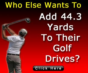 Add 44.3 Yards To Your Golf Drive Now!