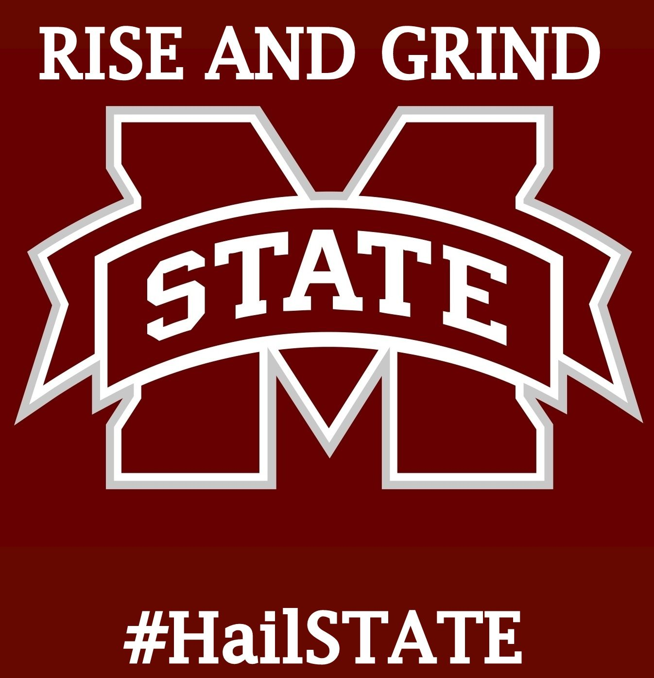 Rise And Grind Hailstate Mississippi State Mississippi State Bulldogs Mississippi