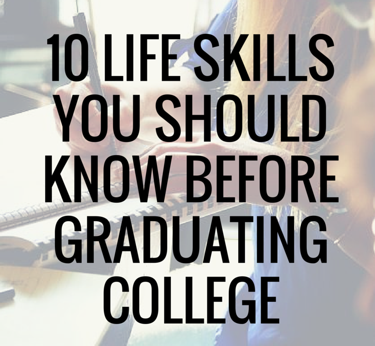 Photo of 10 Life Skills You Should Know Before Graduating College – Life skills