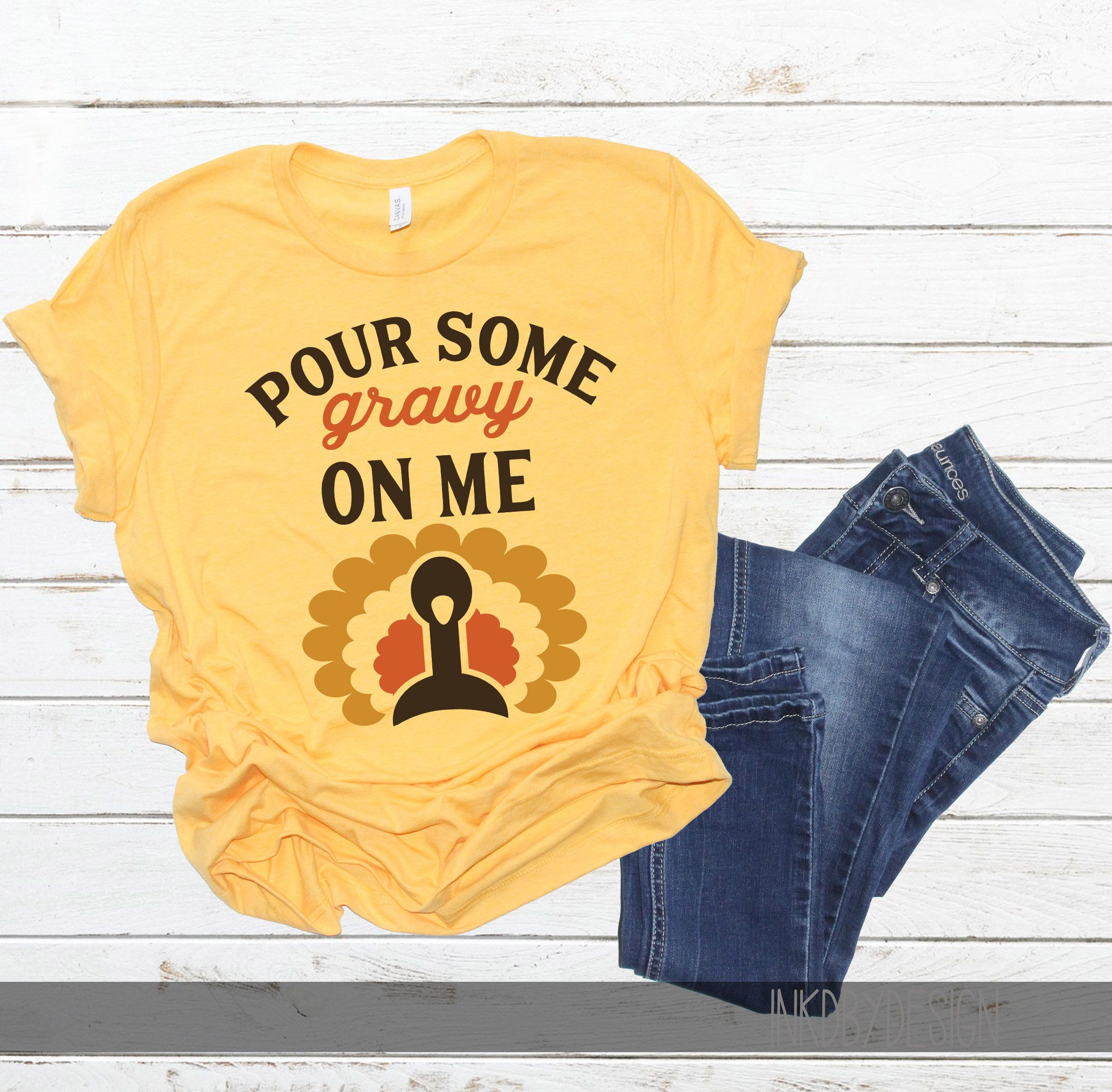 Pour Some Gravy on Me, Fall themed Shirts, Funny