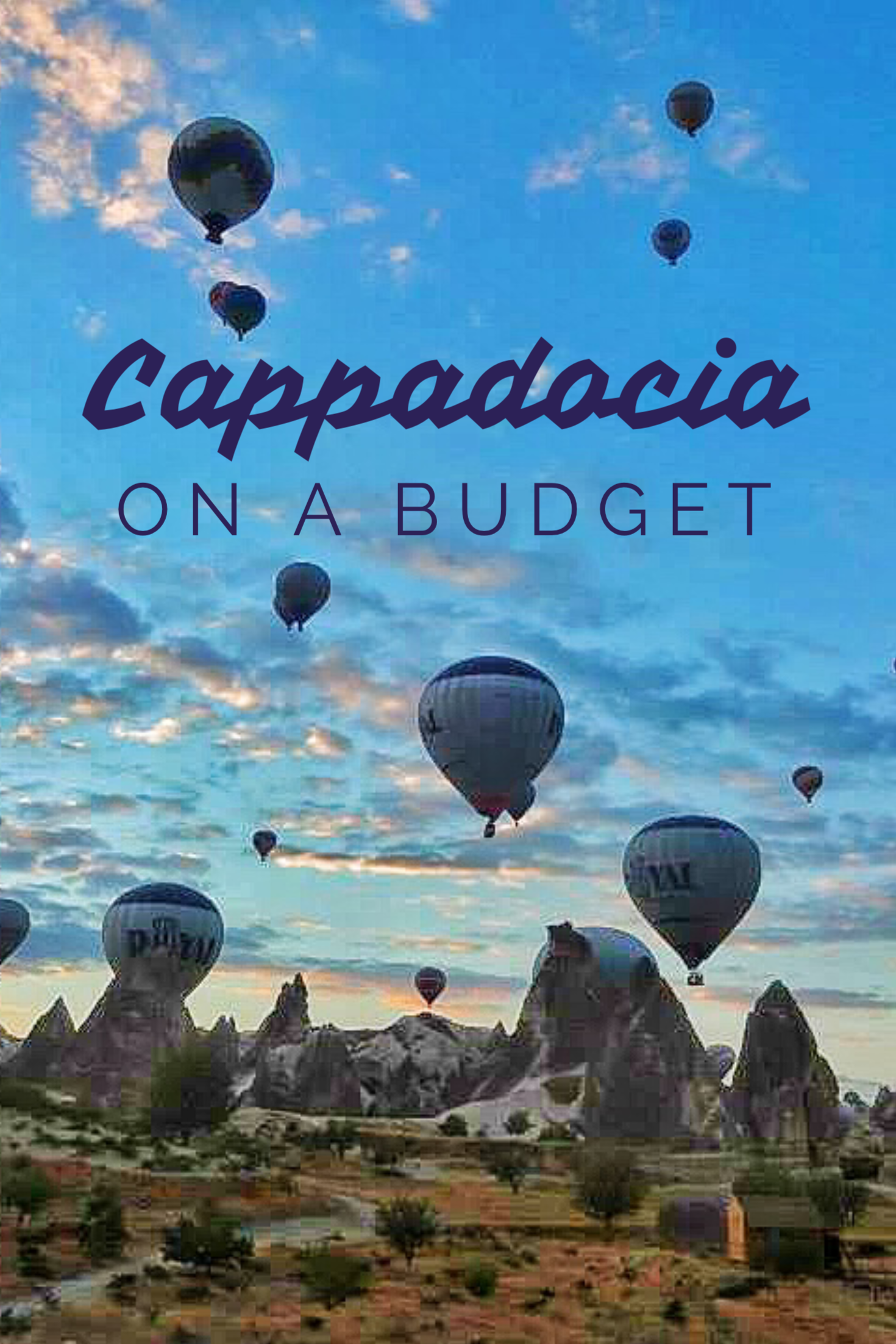 Visit Cappadocia Without Breaking The Bank Hot air