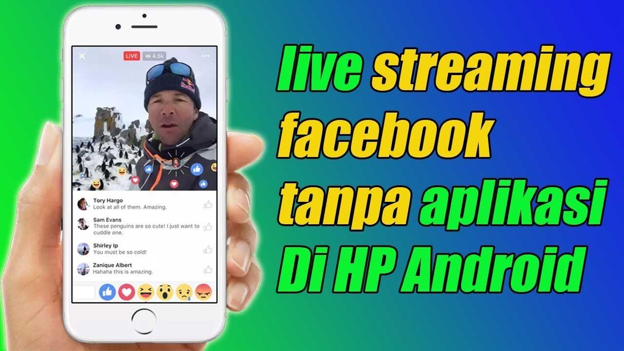 Cara Melakukan Live Streaming Facebook Tanpa Aplikasi Di Hp Android Te Di 2021 Facebook Aplikasi Android
