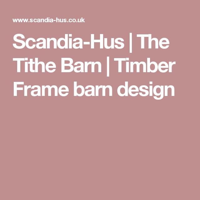 Scandia-Hus   The Tithe Barn   Timber Frame barn design