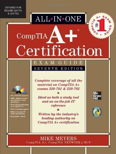 Comptia A Certification All In One Exam Guide Seventh Edition Exams 220 701 220 702 By Michael Meyers 36 51 Publisher Exam Guide Comptia A Exams Tips