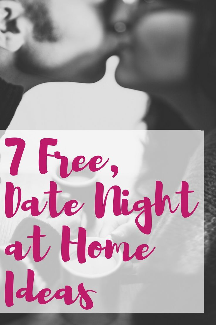 7 Ideas for a Cheap or Free Date Night at Home that you haven\'t ...