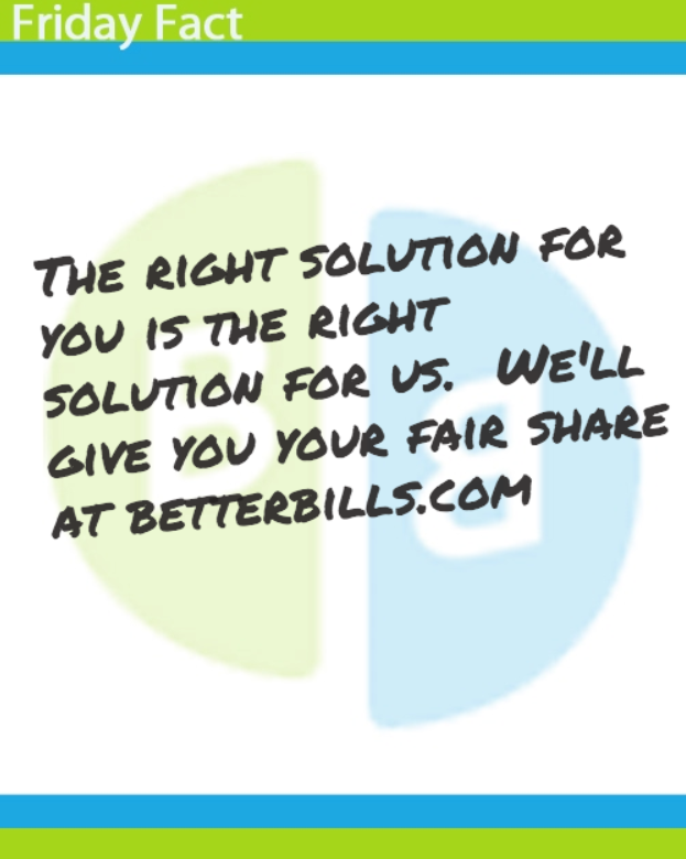 The right solution for is the right solution for us. We'll give you your fair share at www.betterbills.com