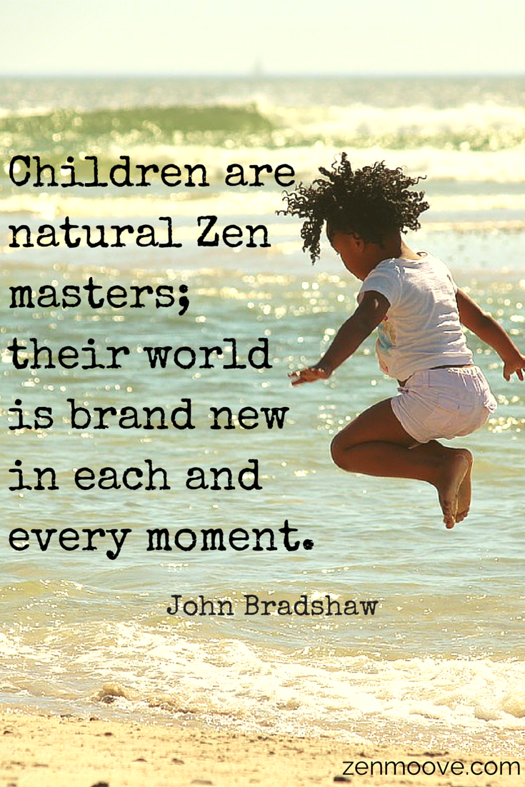 Zen Quote | John Bradshaw | Children Are Natural Zen Masters