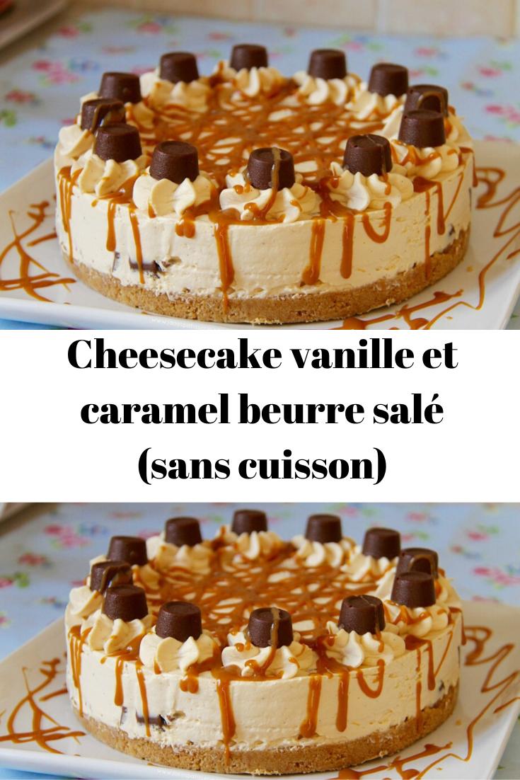 Cheesecake vanille et caramel beurre salé (sans cuisson) J ...
