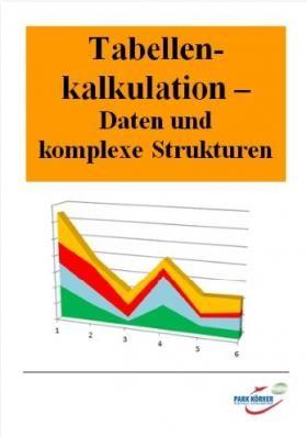 Tabellenkalkulation - Daten und komplexe Strukturen ...