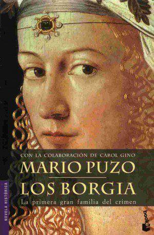 El Libro Del Dia Los Borgia De Mario Puzo 30 12 2012 Libros De