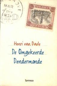 DE OMGEKEERDE DENDERMONDE - Henri Van Daele