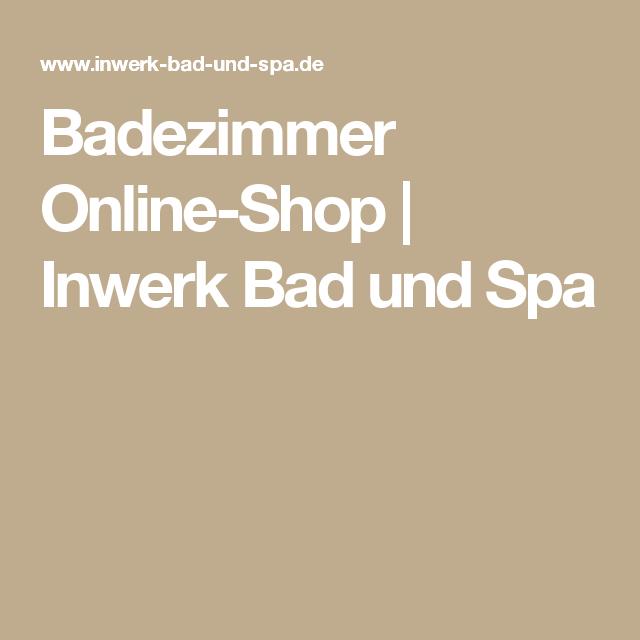Badezimmer Online-Shop | Inwerk Bad und Spa | Wohnen | Pinterest