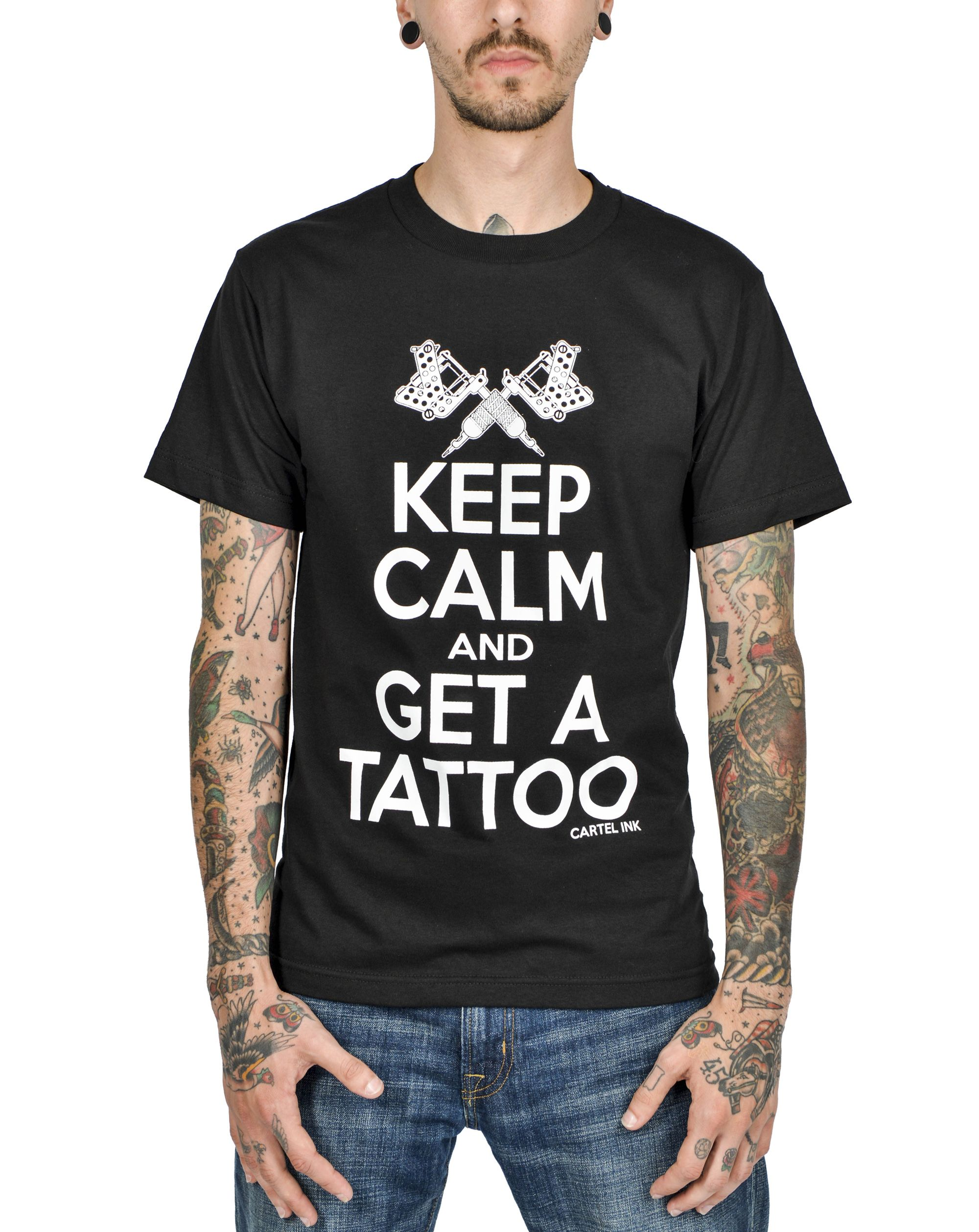 Cool tattoos for white guys keep calm and get a tattoo mens tee  hot guys and hot tattoos