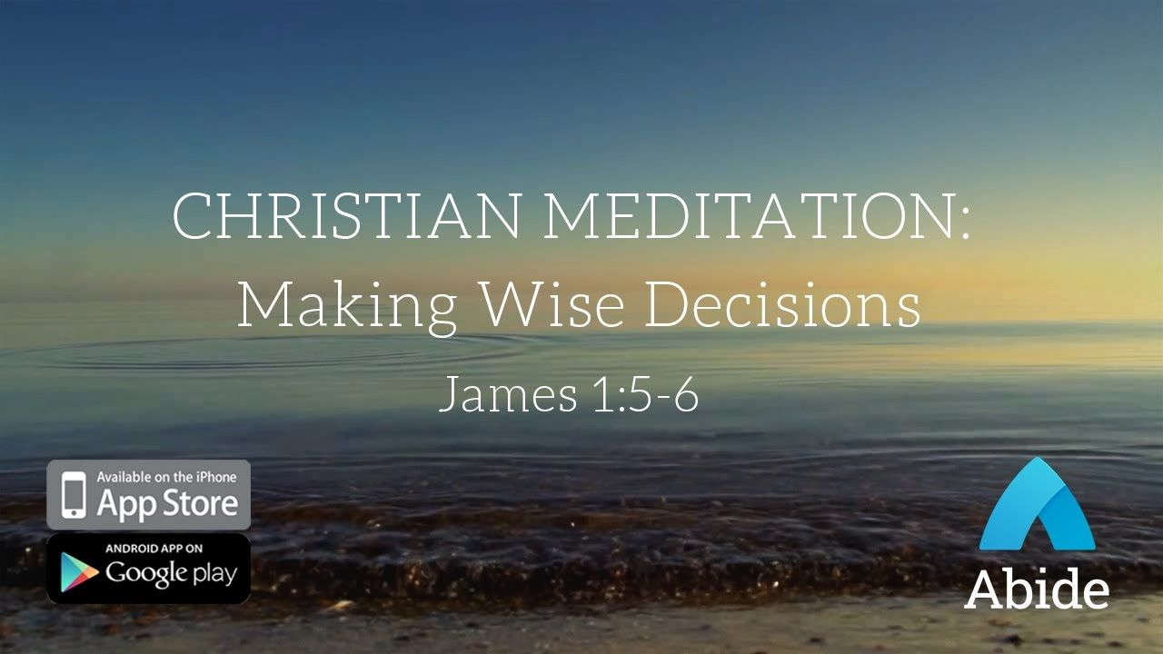 Guided Christian Meditation: Making Wise Decisions (15 ...