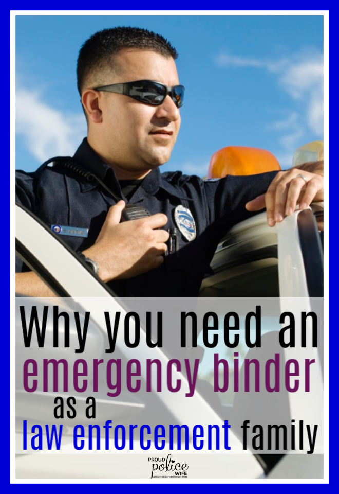 Why you need an emergency binder as a law enforcement family