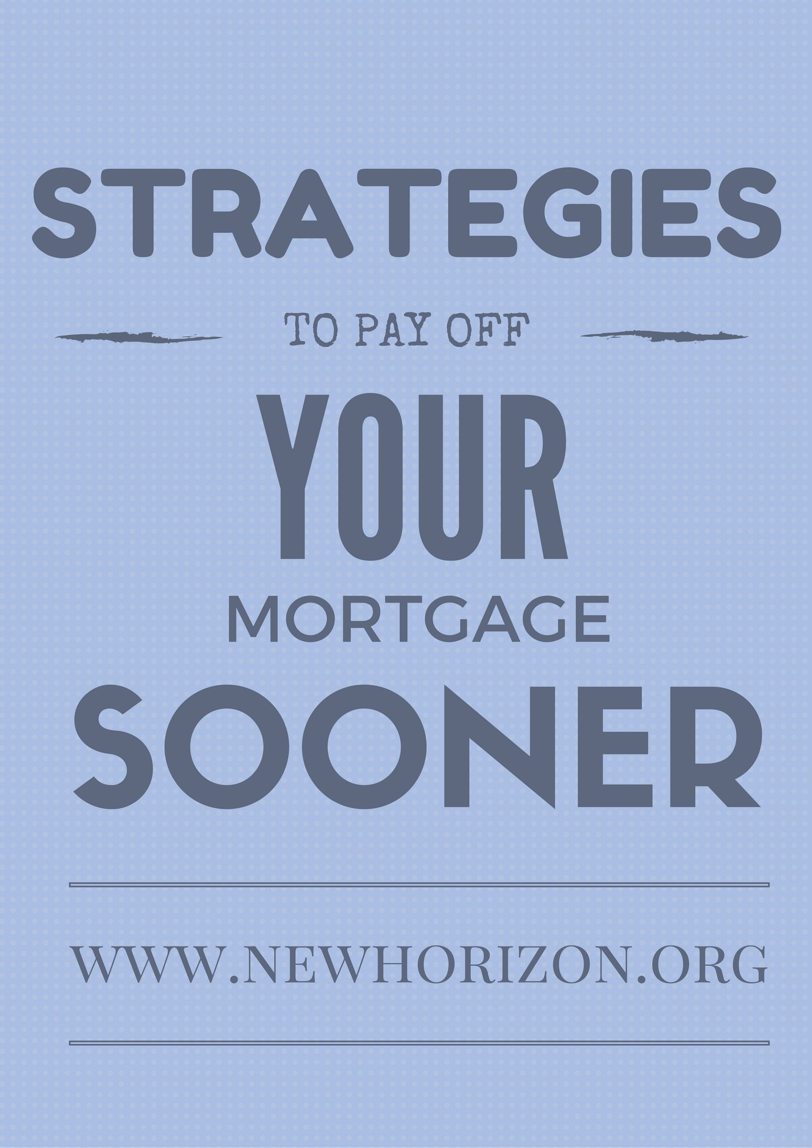 Strategies To Pay Off Your Mortgage Sooner
