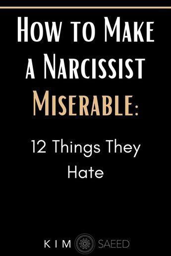How to Make a Narcissist Miserable: 12 Things They Hate - Kim Saeed: Narcissistic Abuse Recovery