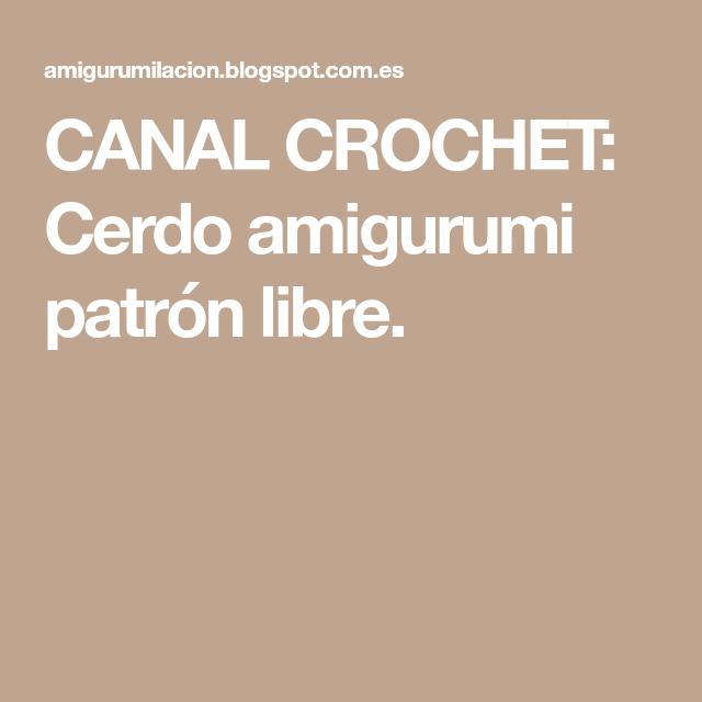 CANAL CROCHET: Cerdo amigurumi patrón libre. | Projects to try ...