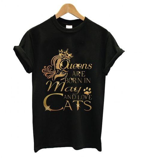 76d06b99 Queens are Born in May and Love Cats T shirt | 티셔츠 | Shirts, T ...