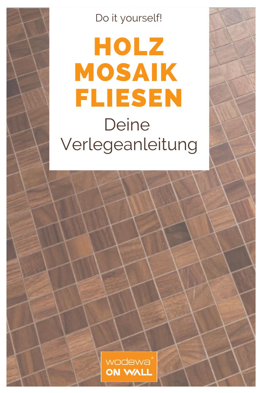 Diy Wodewa Verlegeanleitung Holzmosaikfliese In 2020 Holzwandverkleidung Diy Bader Wandverkleidung