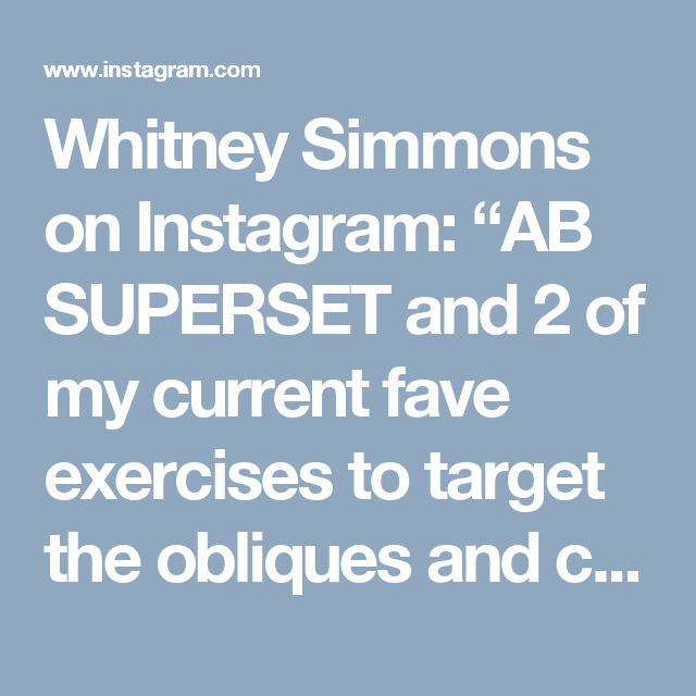 "Whitney Simmons on Instagram: ""AB SUPERSET and 2 of my current fave exercises to target the obliques and core 1️⃣ 15 oblique crunch on back extension machine (each side) 