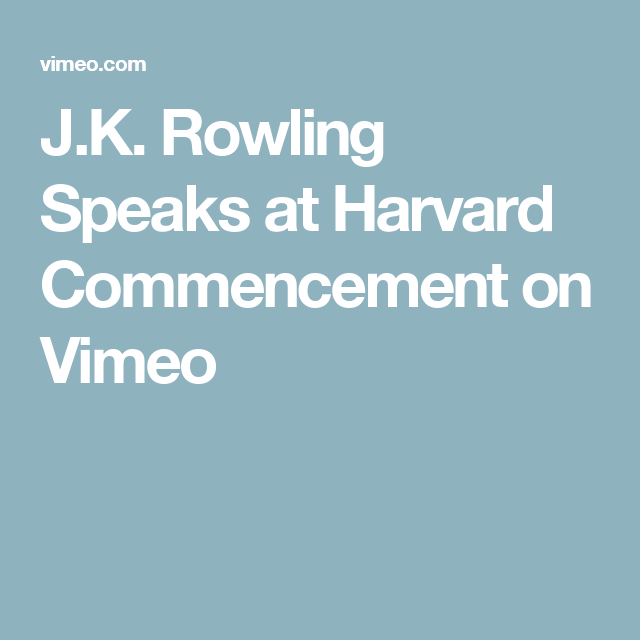 jk rowling speaks at harvard commencement text