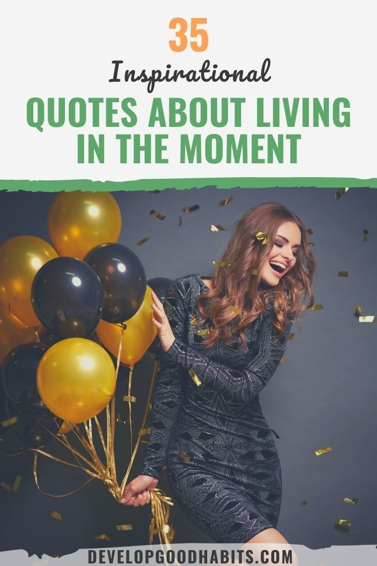 35 Inspirational Quotes About Living in the Moment
