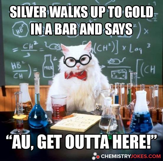 Silver walks up to gold in a bar and says my funnies pinterest silver walks up to gold in a bar and says urtaz Image collections
