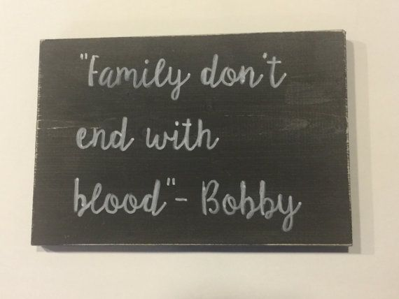 Supernatural Bobby quote Family don't end by