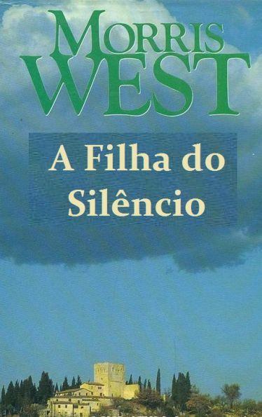 A Filha Do Silencio Morris West