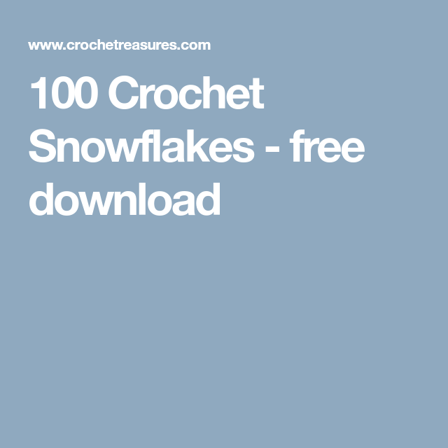 100 Crochet Snowflakes Free Download Crochet Snowflakes Free Crochet Snowflake Patterns Crochet