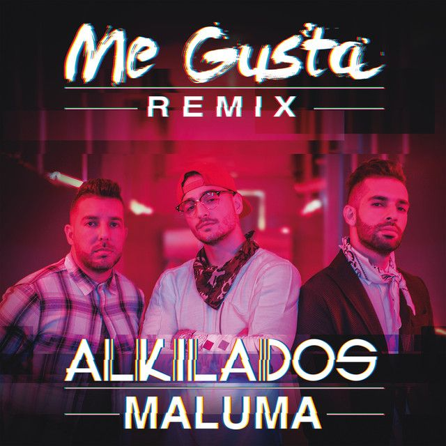 Me Gusta - Remix, a song by Alkilados, Maluma on Spotify