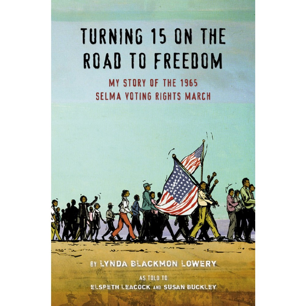 Turning 15 On The Road To Freedom By Lynda Blackmon Lowery Hardcover In 2021 March Book Chapter Books Nonfiction