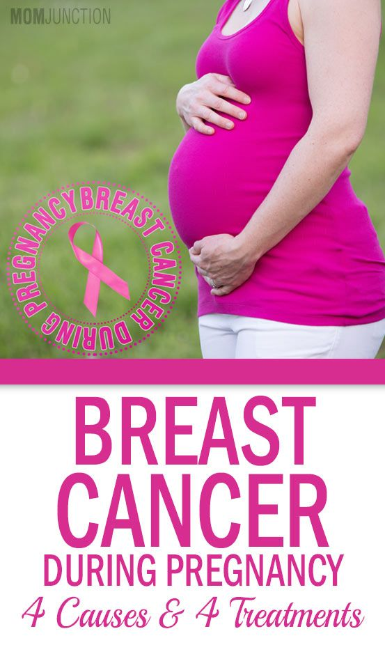 Breast Cancer During Pregnancy - 4 Causes & 4 Treatments You Should Be  Aware Of