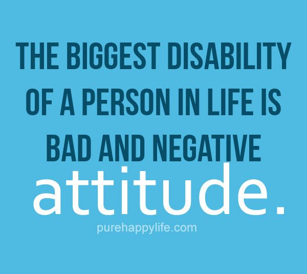 Attitude Quote The Biggest Disability Of A Person In Life Is Bad Attitude Quotes Thought Provoking Quotes Kindness Quotes