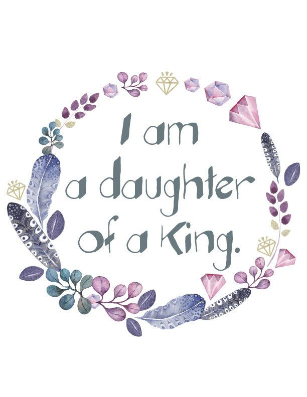 Inspirational Quote I Am The Daughter Of A King Feathers And