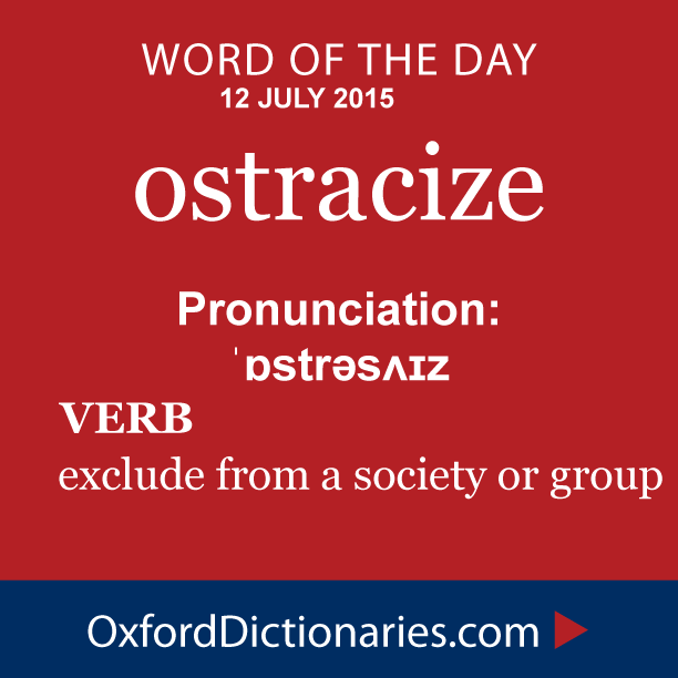 Ostracize (noun): Exclude From A Society Or Group. Word Of The Day