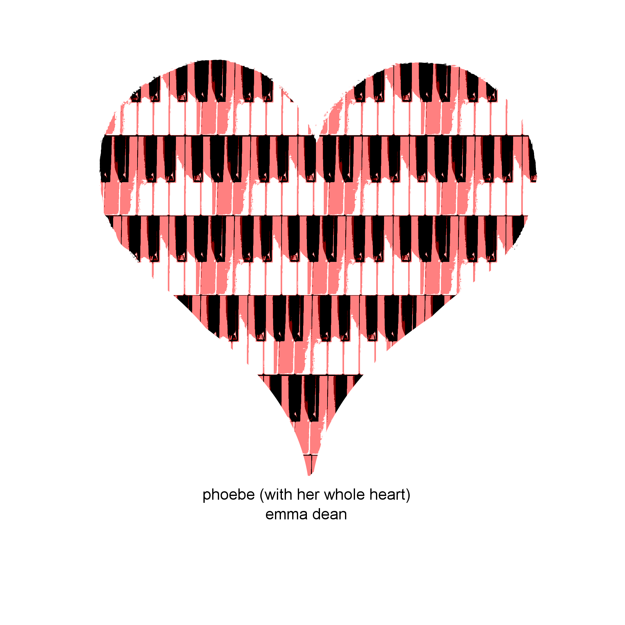Tshirt graphic for Emma Dean's new song Phoebe (with her Whole Heart) available at http://emmadean.spreadshirt.com and hear the new song at http://emmadean.com x