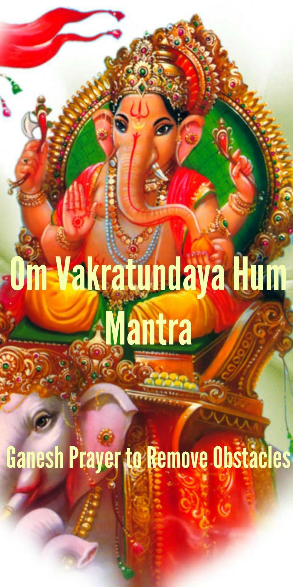 Om Vakratundaya Hum Mantra Ganesh Prayer To Remove Obstacles