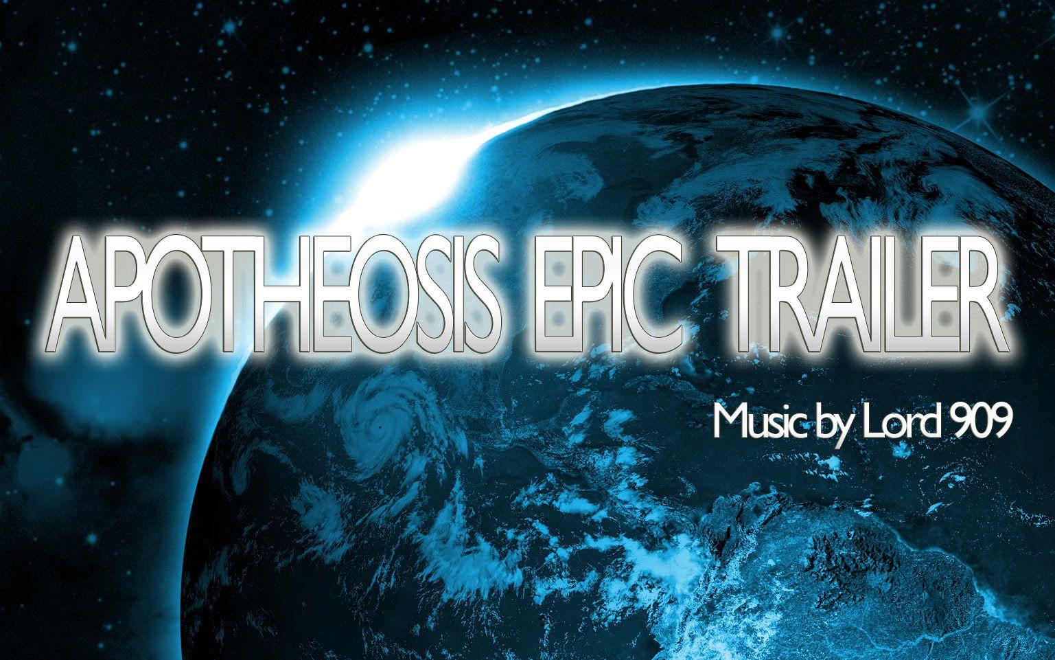 Apotheosis Epic Trailer - Lord 909