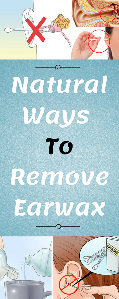 natural ways to remove earwax healthy magic 365 healthy pin