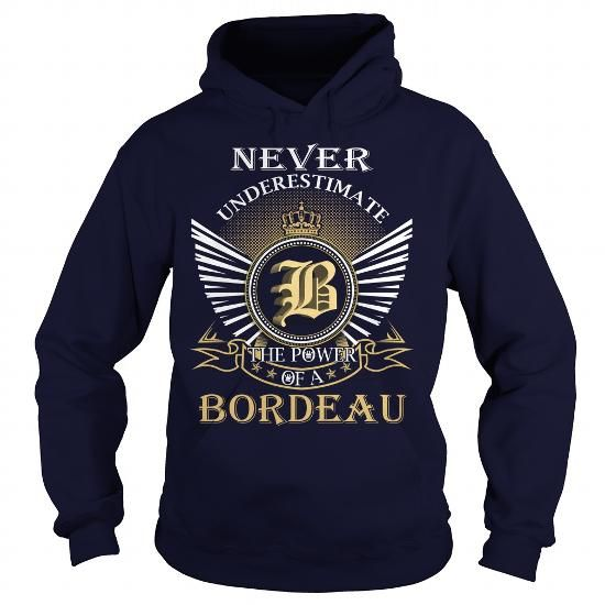 I Love Never Underestimate the power of a BORDEAU T shirts