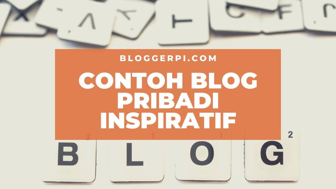 Contoh Blog Pribadi Inspiratif Untuk Kamu Yang Mau Belajar Jadi Blogger Pemula Mungkin Kamu Perlu Contoh Blog Pribadi Untuk Ide Sebelum Blog Belajar Blogger